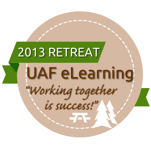 2013 UAF eLearning Retreat